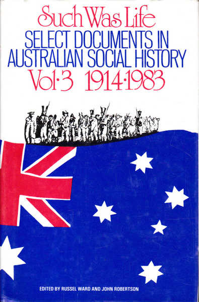 Such Was Life, Select Documents in Australian Social History, Vol. 3, 1914-1983
