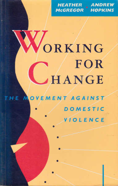 Working for Change: The Movement Against Domestic Violence