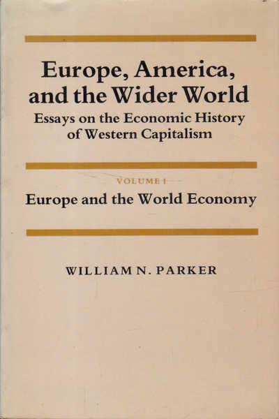 Europe, America, and the Wider World, Essays on the Economic History of Western Capitalism: Volume One (1) - Europe and the World Economy