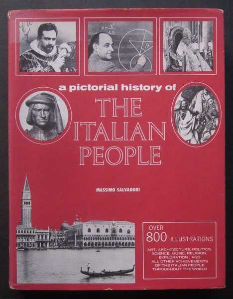 A Pictorial History of the Italian People: Over 800 Illustrations
