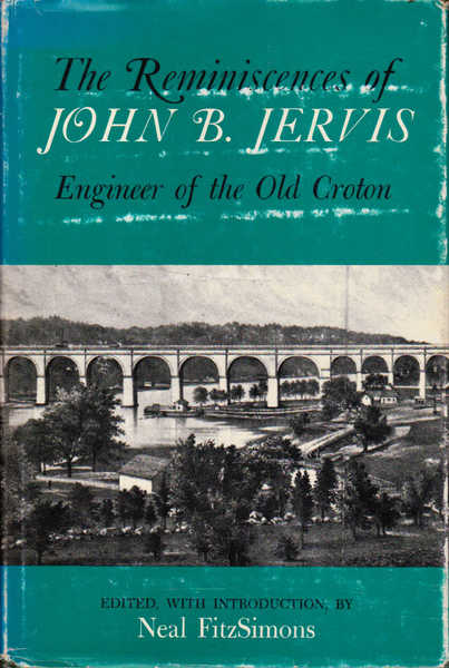 The Reminiscences of John B. Jervis: Engineer of the Old Croton