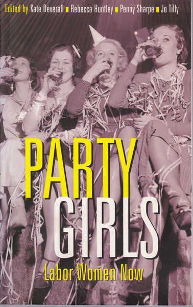 Party Girls. Labor Women Now