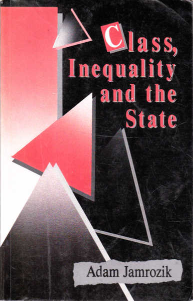 Class, Inequality and the State: Social Change, Social Policy and the New Middle Class