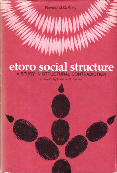 Etoro Social Structure: A Study in Structural Contradiction