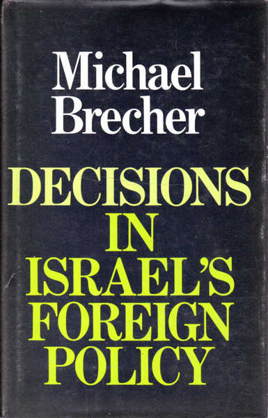 Decisions in Israel's Foreign Policy