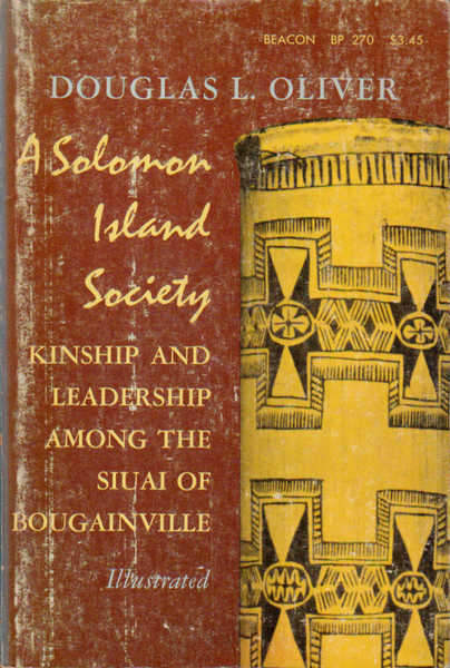 A Solomon Island Society: Kinship and Leadership Amongst the Siuai of Bougainville