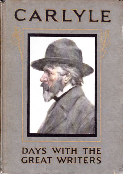 A Day with Thomas Carlyle: Days with The Great Writers