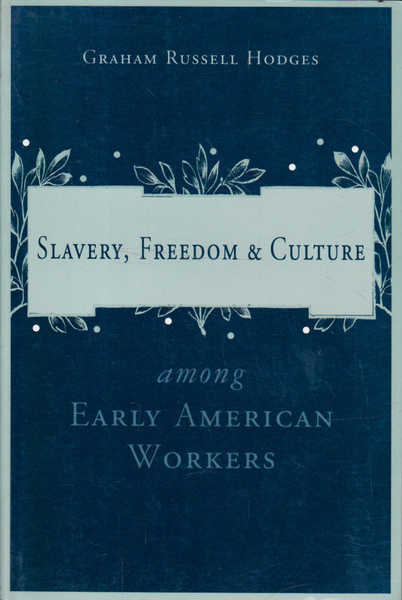 Slavery, Freedom & Culture: Among Early American Workers