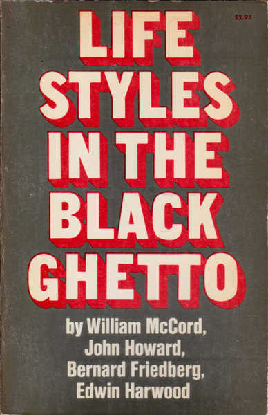 Life Styles in the Black Ghetto