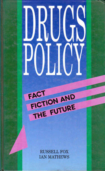 Drugs Policy: Fact, Fiction and the Future