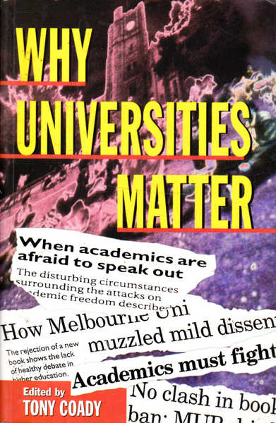 Why Universities Matter: A Conversation about Values, Means and Directions