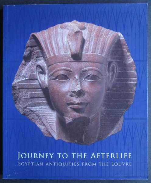 Journey to the Afterlife: Egyptian Antiquities from the Louvre