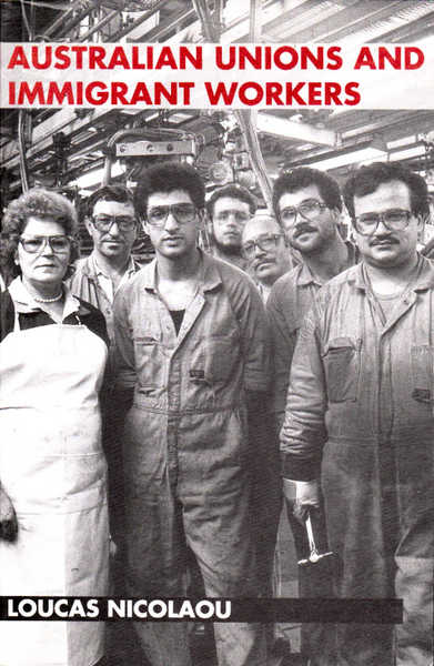 Australian Unions and Immigrant Workers