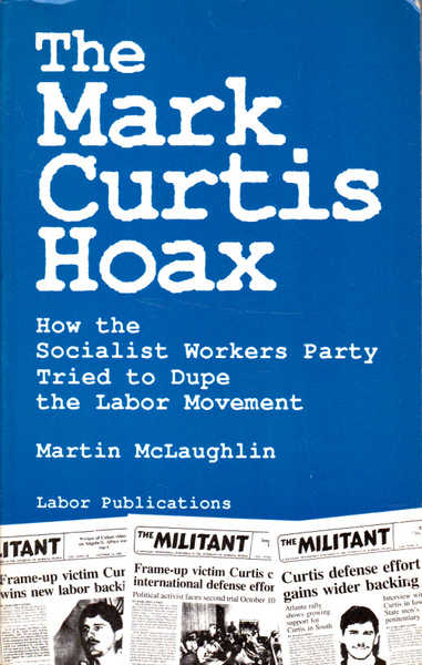 The Mark Curtis Hoax: How the Socialist Workers Party Tried to Dupe the Labor Movement