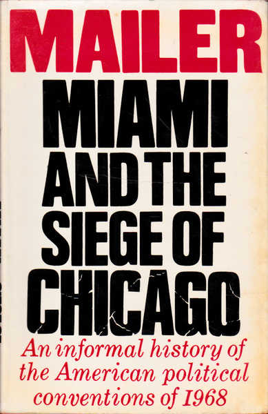 Miami and the Siege of Chicago: An informational History of the American Political Conventions of 1968