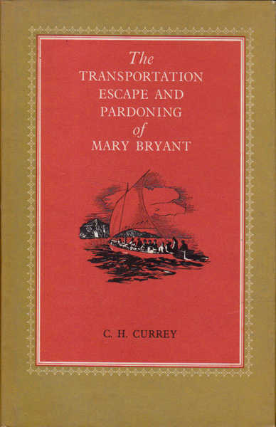 The Transportation, Escape and Pardoning of Mary Bryant