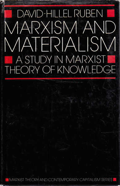 Marxism and Materialism: A Study in Marxist Theory and Knoweledge; Marxist theory and Contemporary Capitalism Series