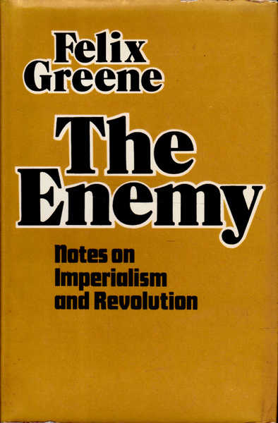 The Enemy: Notes on Imperialism and Revolution