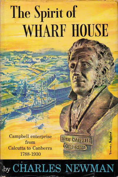 The Spirit of Wharf House: Campbell Enterprise from Calcutta to Canberra 1788-1930
