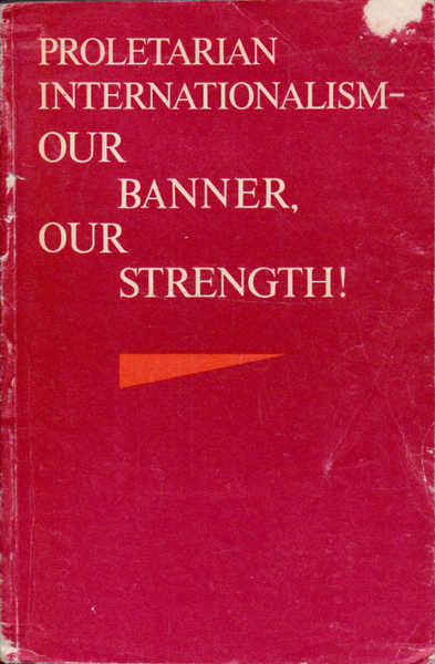 Proletarian Internationalism: Our Banner, Our Strength