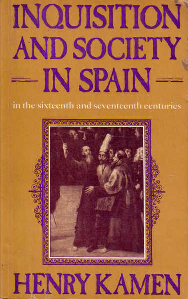Inquisition and Society in Spain in the Sixteenth and Seventeenth Century