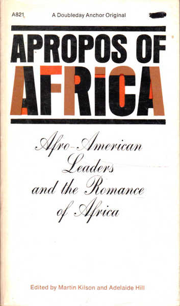 Apropos of Africa: Afro-American Leaders and the Romance of Africa