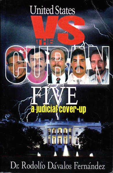 United States Vs the Cuban Five: A Judicial Cover Up