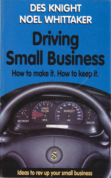 Driving small business: how to make it, how to keep it