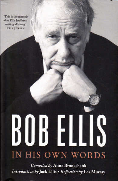 Bob Ellis in His Own Words
