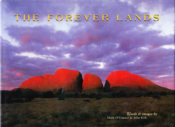 The Forever Lands: Australia's Northern Territory in Words and Images