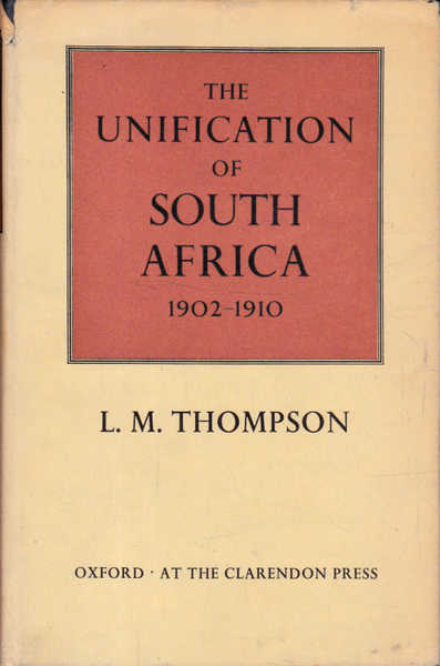 The Unification of South Africa 1902 - 1910