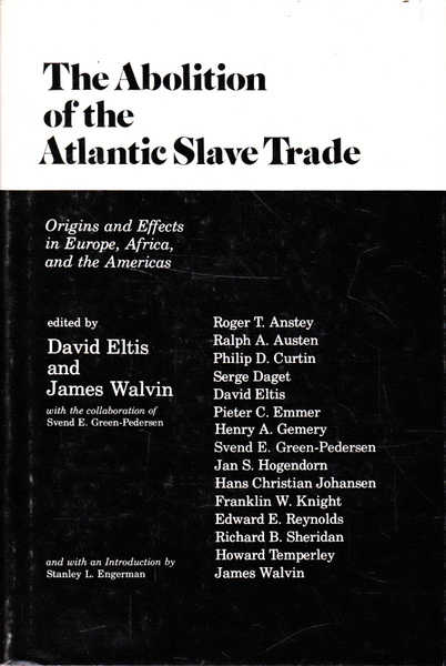 The Abolition of the Atlantic Slave Trade: Origins and Effects in Europe, Africa, and the Americas