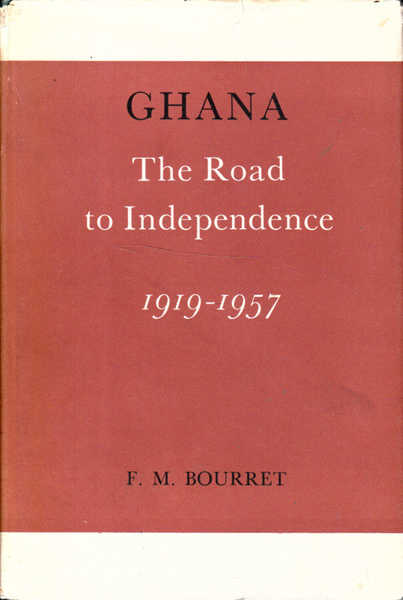 Ghana: The Road to Independence 1919 - 1957