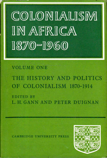 Colonialism in Africa 1870-1960: Volume 1, The History and Politics of Colonialism