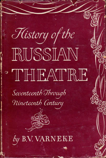 History of the Russian Theatre: Seventeenth Through Nineteenth Century