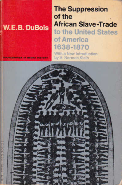 The Suppression of the African Slave-Trade to the United States of America