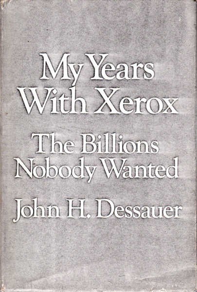 My Years with Xerox: The Billions Nobody Wanted