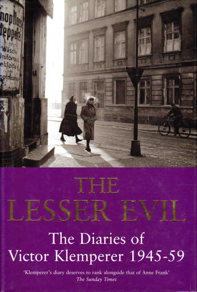 The Lesser Evil: The Dairies of Victor Klemperer 1945-1959