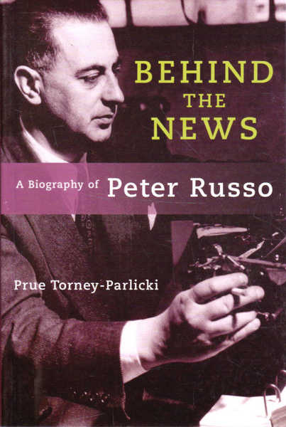 Behind the News: A Biography of Peter Russo
