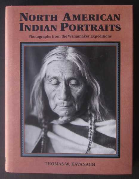 North American Indian Potraits: Photographs from The Wanamaker Expeditions