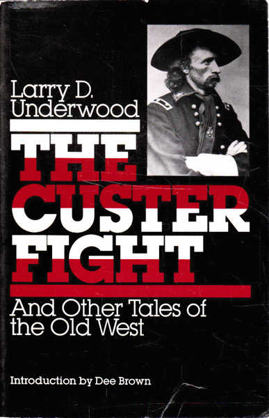The Custer Fight: And Other Tales of the Old West