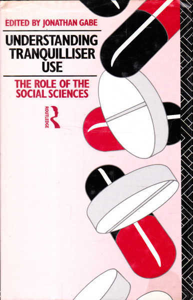 Understanding Tranquilliser Use: The Role of the Social Sciences