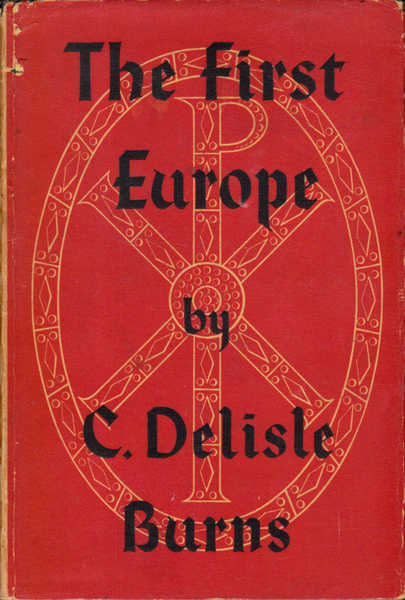 The First Europe: A Study of the Establishment of Medieval Christendom, A.D. 400-800
