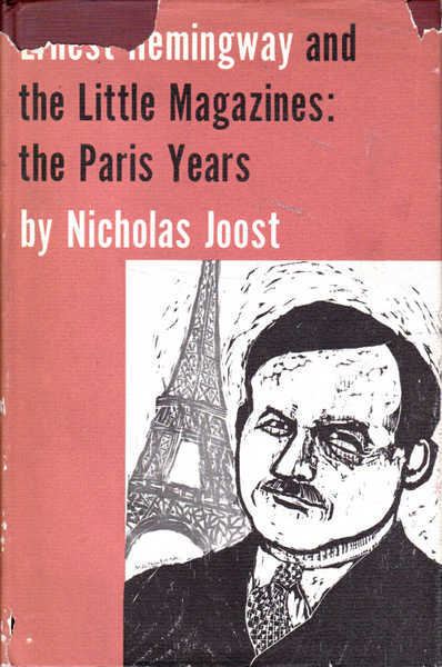 Ernest Hemingway and the Little Magazines: The Paris Years