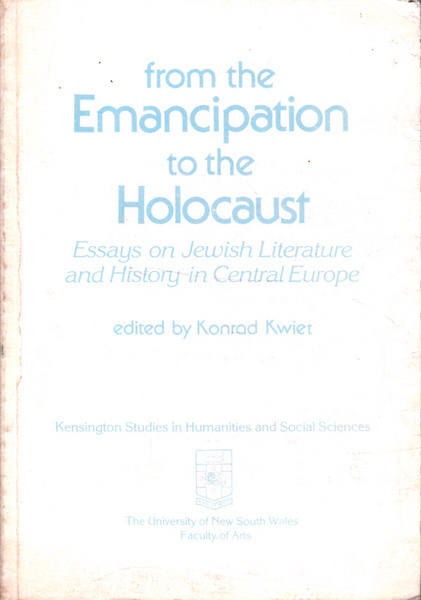 From Emancipation to the Holocaust: Essays on Jewish Literature and History in Central Europe