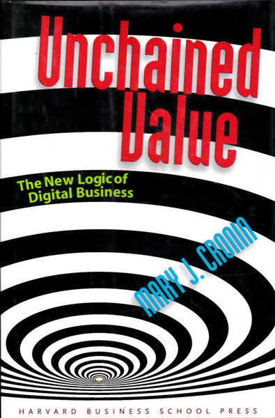 Unchained Value: The New Logic of Digital Business