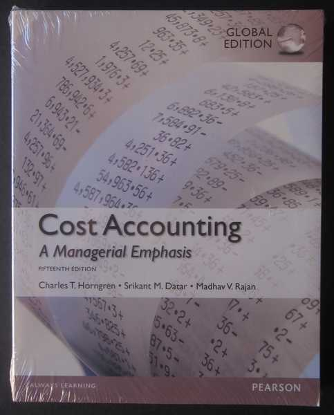 Cost Accounting: A Managerial Emphasis Global Edition