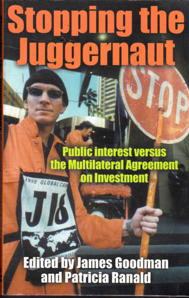 Stopping the Juggernaut: Public Interest Versus Multilateral Agreement on Investment
