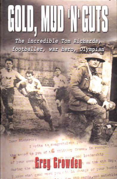 Gold, mud, and guts: The incredible Tom Richards, footballer, war hero, Olympian