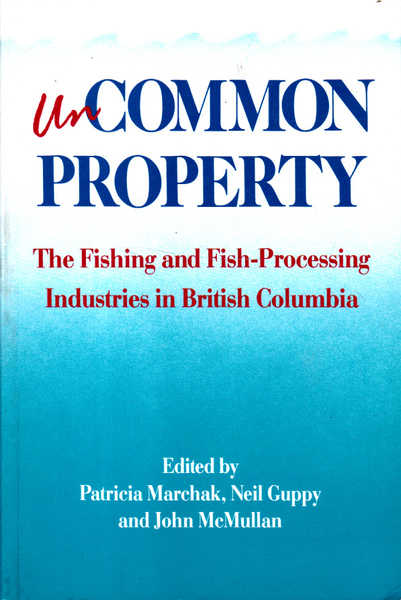 Uncommon Property: Fishing and Fish Processing in British Columbia